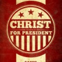 Christ-For-President-Cover-Small